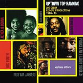 Uptown Top Ranking: Joe Gibbs Reggae Production by Various Artists