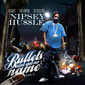 Bullets Aint Got No Name Vol.1 by Nipsey Hussle