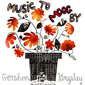 Music To Moog By Gershon Kingsley by Gershon Kingsley