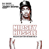 Bullets Aint Got No Name Vol.2 by Nipsey Hussle
