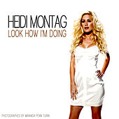 Look How I'm Doing by Heidi Montag