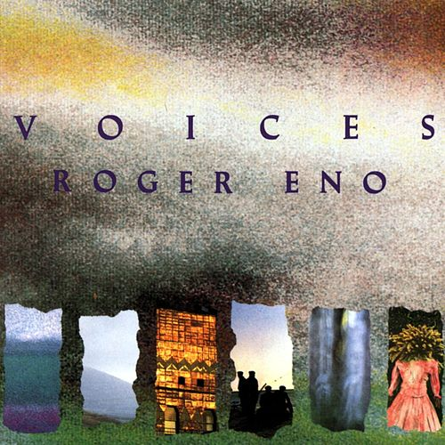 Voices by Roger Eno