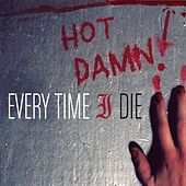 Hot Damn! von Every Time I Die
