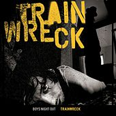 Trainwreck by Boys Night Out
