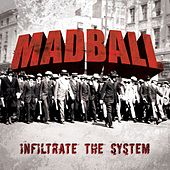 Infiltrate The System by Madball