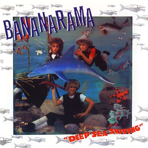 Deep Sea Skiving by Bananarama