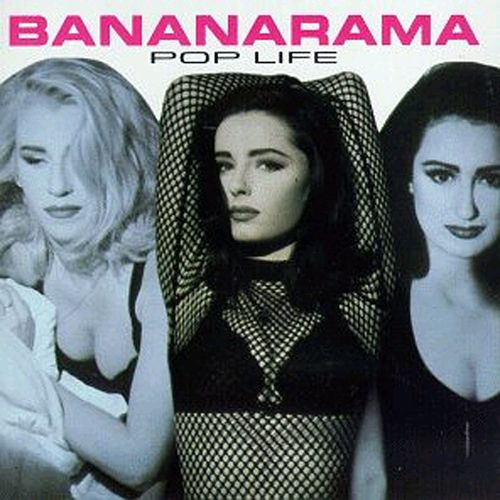 Pop Life by Bananarama