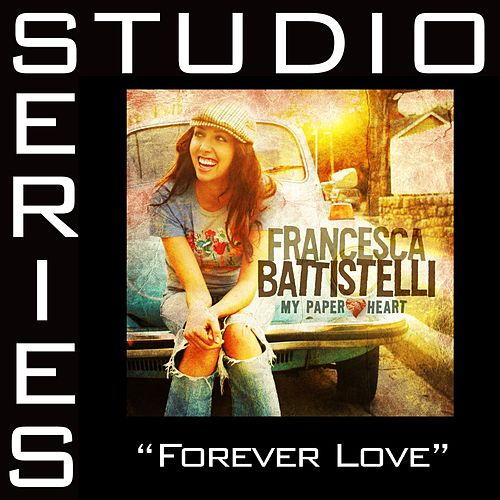 Forever Love [Studio Series Performance Track] by Francesca Battistelli