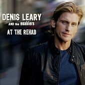 At The Rehab by Denis Leary