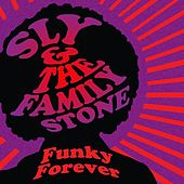 Funky Forever von Sly & the Family Stone