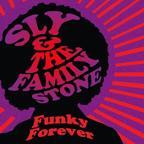 Funky Forever by Sly & the Family Stone