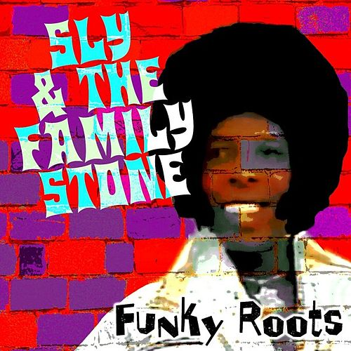 Funky Roots by Sly & the Family Stone