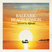 Balearic Beach Session - Selected by Alfredo by Various Artists