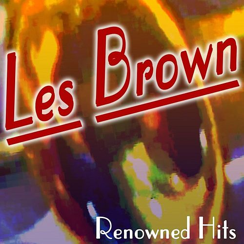 Renowned Hits by Les Brown