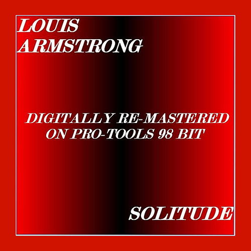 Solitude by Louis Armstrong