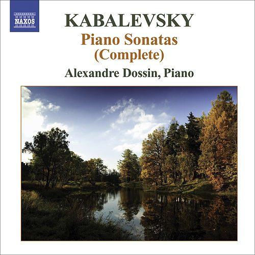 KABALEVSKY, D.: Piano Sonatas and Sonatinas (Complete) (Dossin) by Alexandre Dossin