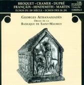 Organ Recital: Athanasiades, Georges - DUPRE, M. / BROQUET, L. / HINDEMITH, P. / MARTIN, F. / CRAMER, G. / FRANCAIX, J. / ATHANASIADES, G. by Georges Athanasiades