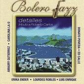 Bolero Jazz: Detalles - Tributo a Roberto Carlos by Various Artists