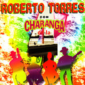 Roberto Torres con Charanga de la 4 by Roberto Torres