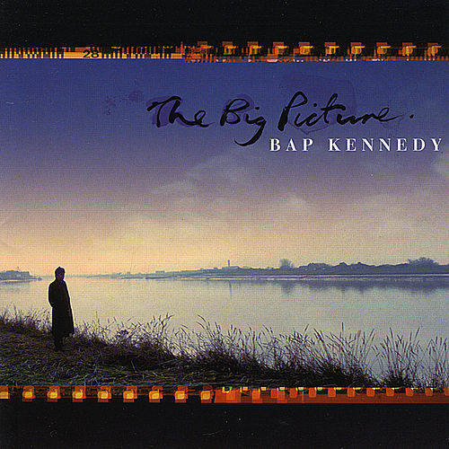 The Big Picture by Bap Kennedy