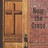 Near the Cross: Favorites From the Hymnbook - Vol. 2 by Bluegrass Brethren