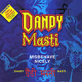 Dandy Masti-Misbehave Nicely by Various Artists