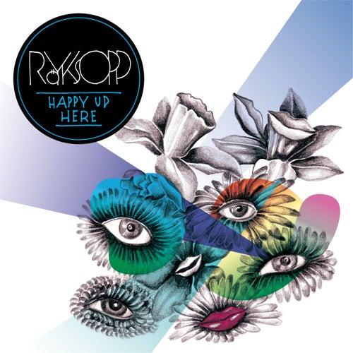 Happy Up Here by Röyksopp
