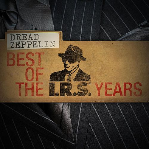 Best Of The IRS Years by Dread Zeppelin