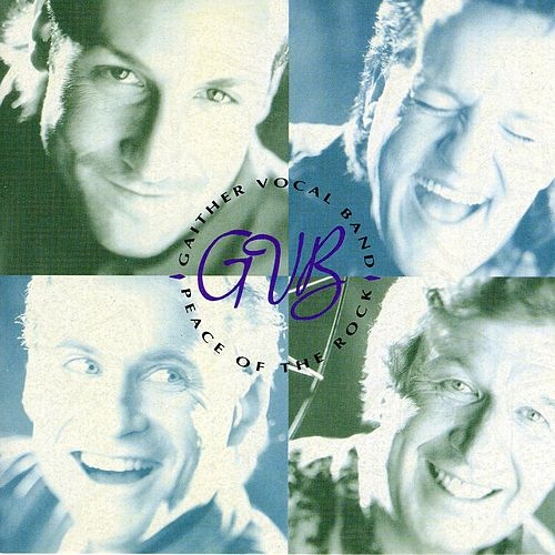 Peace Of The Rock by Gaither Vocal Band
