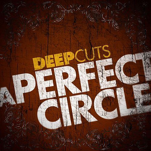 Deep Cuts by A Perfect Circle