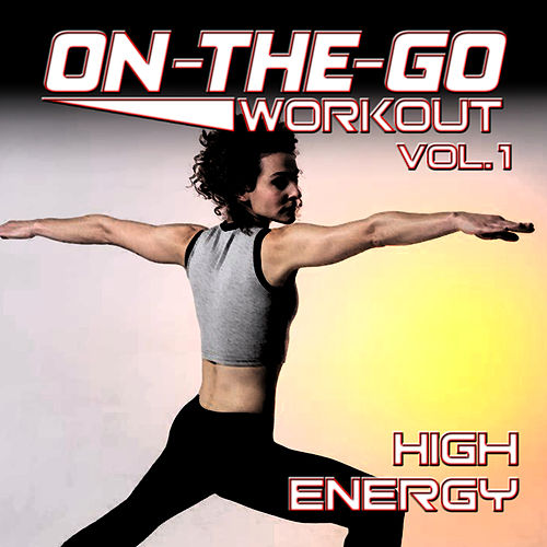 On-The-Go Workout Vol. 1 - High Energy by The Hit Nation