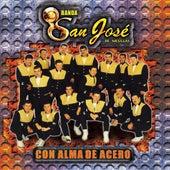Con Alma de Acero by Banda San Jose De Mesillas
