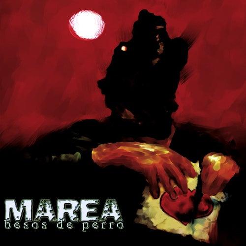 Besos De Perro by Marea