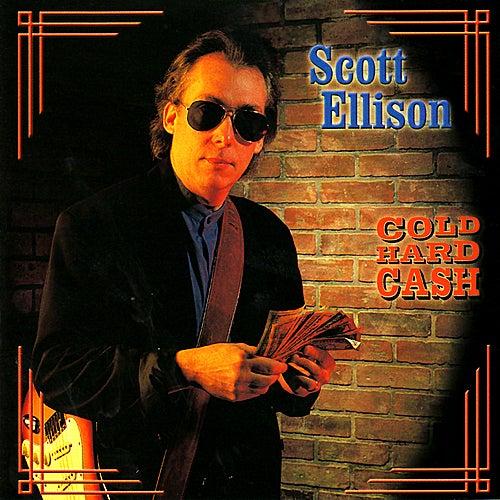 Cold Hard Cash by Scott Ellison
