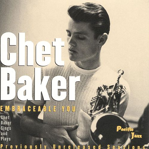 Embraceable You: Chet Baker Sings & Plays by Chet Baker