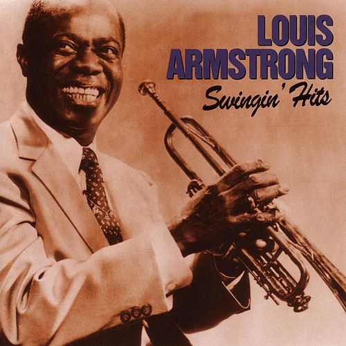 Swingin' Hits by Louis Armstrong