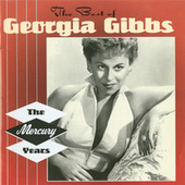 The Best of Georgia Gibbs: The Mercury Years by Georgia Gibbs