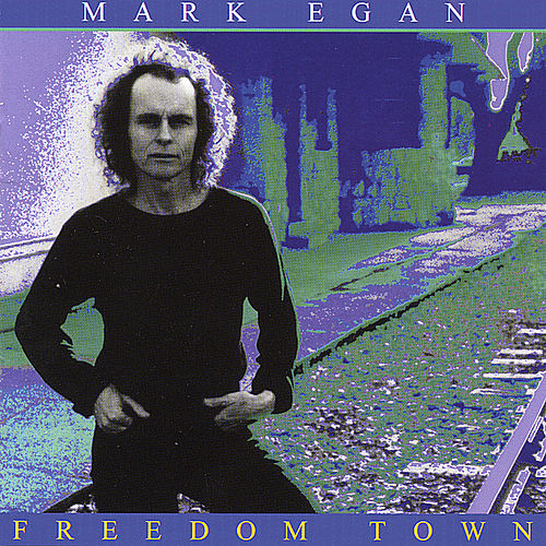 Freedom Town by Mark Egan