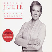 Classic Julie Classic Broadway by Julie Andrews