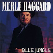 Blue Jungle by Merle Haggard
