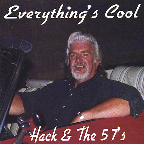 Everything's Cool by Hack & the 57's