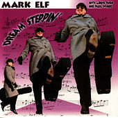 Dream Steppin' by Mark Elf