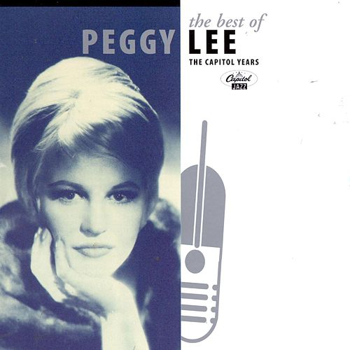 The Best Of Peggy Lee by Peggy Lee