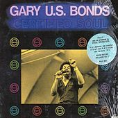 Certified Soul by Gary U.S. Bonds