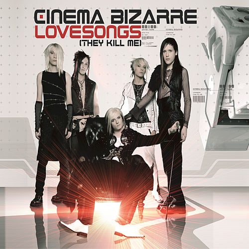 Lovesongs (They Kill Me) by Cinema Bizarre
