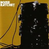 Noise Ratchet by Noise Ratchet