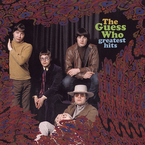 Greatest Hits [1999] by The Guess Who
