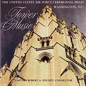Tower Music by US Air Force Ceremonial Brass