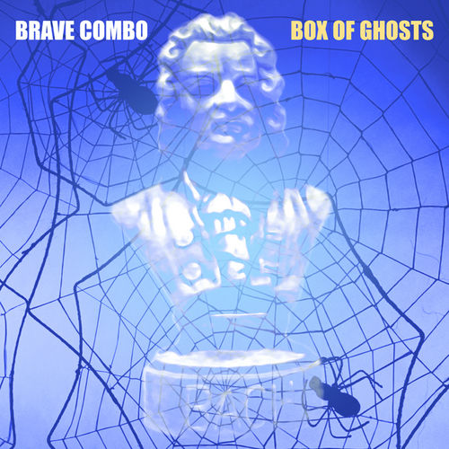 Box Of Ghosts by Brave Combo