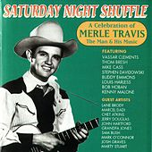Saturday Night Shuffle: A Celebration of Merle Travis the Man & His Music by Merle Travis